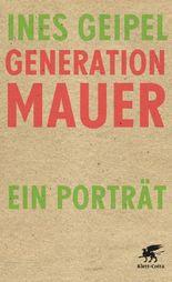 Generation Mauer. Ein Porträt