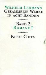 Gesammelte Werke in acht Bänden / Romane I