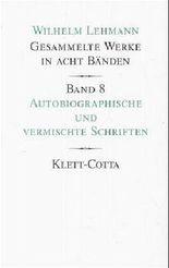 Gesammelte Werke in acht Bänden / Autobiographische und vermischte Schriften