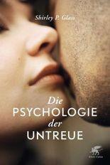 Die Psychologie der Untreue: Rebuilding Trust an Recovering Your Sanity After Infidelity
