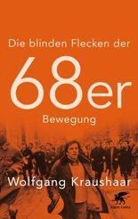 Die blinden Flecken der 68er Bewegung