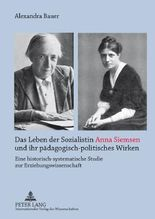 Das Leben der Sozialistin Anna Siemsen und ihr pädagogisch-politisches Wirken