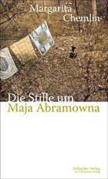 Die Stille um Maja Abramowna: Roman