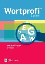 Wortprofi® - Ausgabe Bayern - Neubearbeitung / Wörterbuch
