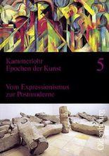 Kammerlohr - Epochen der Kunst 5: Vom Expressionismus zur Postmoderne
