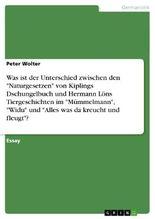 Was ist der Unterschied zwischen den Naturgesetzen von Kiplings Dschungelbuch und Hermann Löns Tiergeschcihten im Mümmelmann, Widu und Alles was da kreucht und fleugt ?