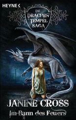 Im Bann des Feuers: Die Drachen-Tempel-Saga 2 - Roman