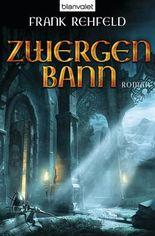 Zwergenbann: Roman (Der Fluch der Dunkelelben 2)