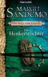 Die Henkerstochter: Die Saga vom Eisvolk 8 - Roman (DIE EISVOLK-SAGA)