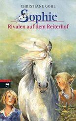"""Sophie - Rivalen auf dem Reiterhof (Die """"Sophie""""-Pferde-Reihe 6)"""