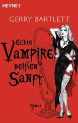 Echte Vampire beißen sanft: Roman