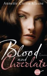 Blood and Chocolate: Roman (Heyne fliegt)