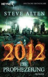 2012 - Die Prophezeiung: Roman