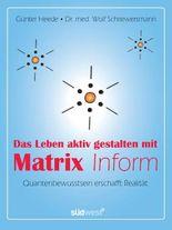 Das Leben aktiv gestalten mit Matrix Inform: Quantenbewusstsein erschafft Realität