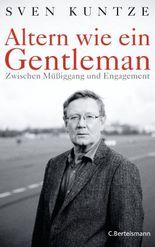 Altern wie ein Gentleman: Zwischen Müßiggang und Engagement