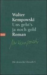 Uns geht's ja noch gold: Roman (Die deutsche Chronik 5)
