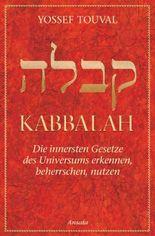 Kabbalah: Die innersten Gesetze des Universums erkennen, beherrschen, nutzen