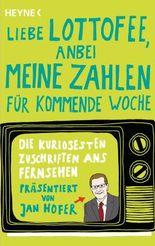 """""""Liebe Lottofee, anbei meine Zahlen für kommende Woche"""": Die kuriosesten Zuschriften ans Fernsehen. Präsentiert von Jan Hofer"""