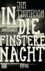 In die finstere Nacht: Roman
