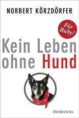 Kein Leben ohne Hund: Für Ruby
