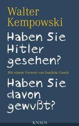 Haben Sie Hitler gesehen? Haben Sie davon gewußt?: Mit einem Vorwort von Joachim Gauck