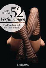 52 Verführungen: Ein Paar holt sich die Lust zurück -