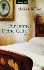 Für immer, Deine Celia: Roman