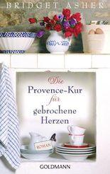 Die Provence-Kur für gebrochene Herzen: Roman