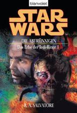 Star Wars: Das Erbe der Jedi-Ritter - Die Abtrünnigen