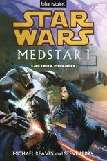 Star Wars MedStar 1: Unter Feuer