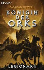 Legionäre: Königin der Orks 2 - Roman