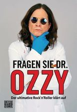 Fragen Sie Dr. Ozzy: Der ultimative Rock'n'Roller klärt auf: Der ultimative Rock'n' Roller klärt auf
