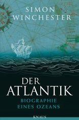 Der Atlantik: Biographie eines Ozeans