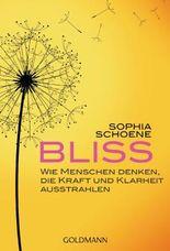 BLISS: Wie Menschen denken, die Kraft und Klarheit ausstrahlen