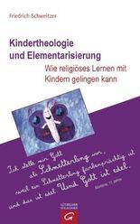 Kindertheologie und Elementarisierung: Wie religiöses Lernen mit Kindern gelingen kann