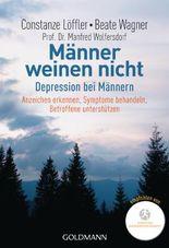 Männer weinen nicht: Depression bei Männern Anzeichen erkennen - Symptome behandeln ... Symptome behandeln - Betroffene unterstützen