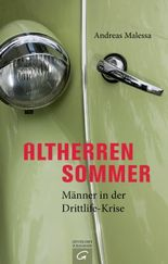 Altherrensommer: Männer in der Drittlife-Krise
