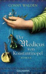 Der Medicus von Konstantinopel: Roman