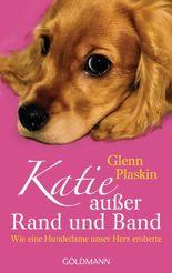 Katie außer Rand und Band: Wie eine Hundedame unser Herz eroberte