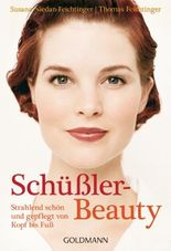 Schüßler-Beauty: Strahlend schön und gepflegt von Kopf bis Fuß