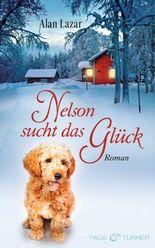 Nelson sucht das Glück: Roman