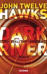 Dark River: Das Duell der Traveler - Roman