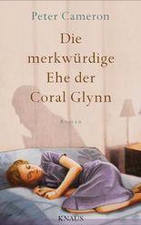 Die merkwürdige Ehe der Coral Glynn: Roman