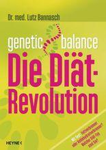 Genetic Balance: Die Diät-Revolution - Fettverbrenner oder Kohlenhydratverbrenner? Welcher Diät-Typ sind Sie?