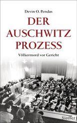 Der Auschwitz-Prozess: Völkermord vor Gericht