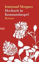 Hochzeit in Konstantinopel: Roman