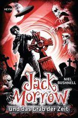 Jack Morrow und das Grab der Zeit: Roman (Heyne fliegt)