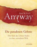 Anyway: Die paradoxen Gebote - Mit einem Vorwort von Werner Tiki Küstenmacher