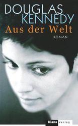 Aus der Welt: Roman
