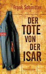 Der Tote von der Isar: Kriminalroman